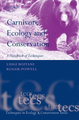 Carnivore Ecology and Conservation By Boitani, Luigi/ Powell, Roger A.